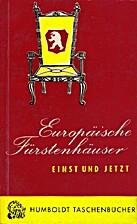 Europäische Fürstenhäuser : einst und…