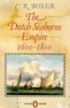 The Dutch Seaborne Empire: 1600-1800 by C.…