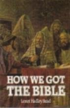 How We Got the Bible by Lenet Hadley Read