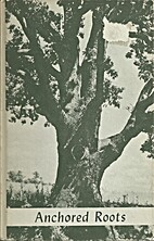 Anchored Roots by Charles G. Reigner