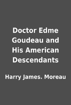 Doctor Edme Goudeau and His American…