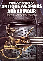 Phaidon Guide to Antique Weapons and Armour…