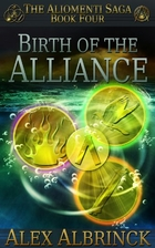 Birth of the Alliance (The Aliomenti Saga,…