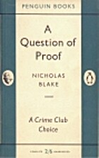 A Question of Proof by Nicholas Blake