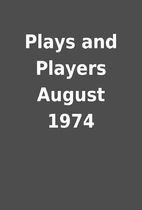 Plays and Players August 1974