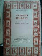 Aldous Huxley (1st Edition) by Jocelyn…