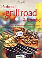 Parimad grillroad & lisandid : liha ja…