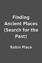 Finding Ancient Places (Search for the Past)…