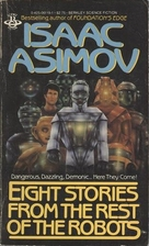 Eight Stories from the Rest of the Robots by…