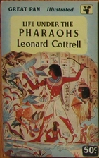 Life Under the Pharaohs by Leonard Cottrell