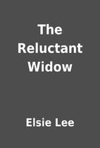 The Reluctant Widow by Elsie Lee