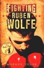 Fighting Ruben Wolfe by Markus Zusak