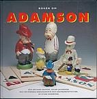 Boken om Adamson : [och om hans skapare,…