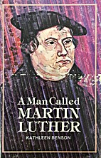 A Man Called Martin Luther by Kathleen…