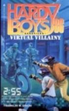 Virtual Villainy by Franklin W. Dixon