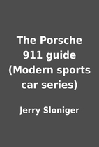The Porsche 911 guide (Modern sports car…