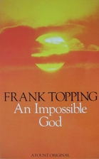 An Impossible God by Frank Topping