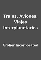 Trains, Aviones, Viajes Interplanetarios by…