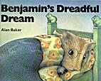 Benjamin's dreadful dream by Alan Baker