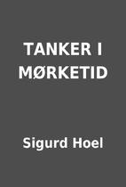 TANKER I MØRKETID by Sigurd Hoel