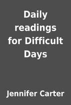 Daily readings for Difficult Days by…