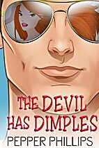 The Devil Has Dimples by Pepper Phillips