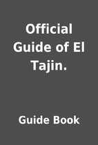 Official Guide of El Tajin. by Guide Book