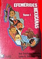 Efemérides mexicanas. Tomo I by Noé…