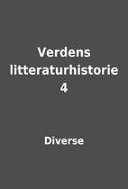 Verdens litteraturhistorie 4 by Diverse