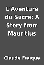 L'Aventure du Sucre: A Story from Mauritius…