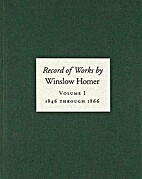 Record of Works By Winslow Homer, Volume…