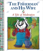 Moderation: The Fisherman and His Wife…