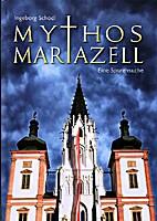 Mythos Mariazell - Eine Spurensuche by…