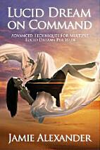 Lucid Dream On Command - Advanced Techniques…