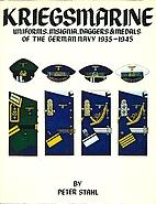 Kriegsmarine : uniforms, insignia, daggers &…