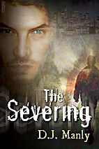 The Severing by D. J. Manly