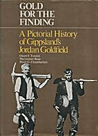 Gold For The Finding : A Pictorial History…