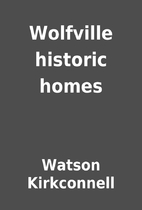 Wolfville historic homes by Watson…