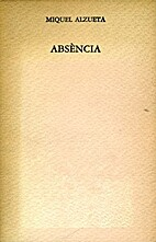 Absència by Miquel Alzueta