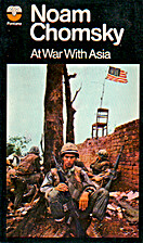 At War With Asia: Essays on Indochina by…