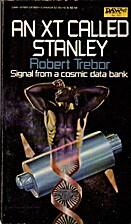 An Xt Called Stanley by Robert Trebor