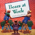 Bears at Work: A Book of Bearable Jobs by…