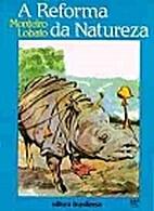 A Reforma da Natureza by Monteiro Lobato