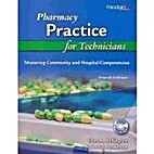 Pharmacy Practice for Technicians by Don A.…