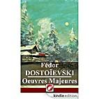 Fédor Dostoïevski: Oeuvres Majeures by…