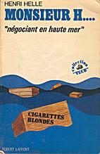 Monsieur H. ... négociant en haute mer.…
