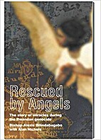 Rescued by angels: The story of miracles…
