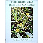 The Bermuda Jubilee Garden by Edited by…