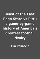 Beast of the East: Penn State vs Pitt : a…
