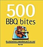 500 BBQ Bites by Paul Kirk